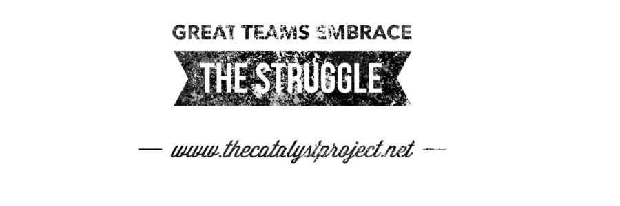 Great Teams Embrace the Struggle